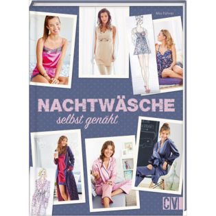 Nachtwäsche selbst genäht - Pyjamas, Babydolls, Negligés