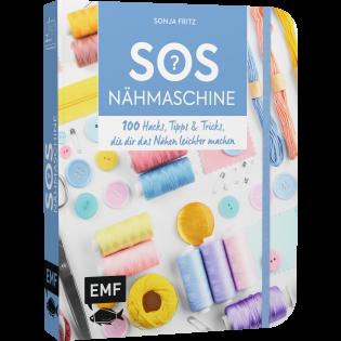 SOS Nähmaschine – 100 Hacks, Tipps & Tricks